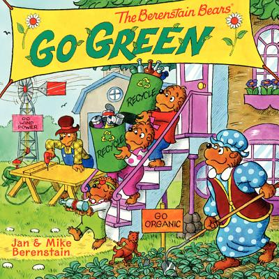 The Berenstain Bears Go Green By Berenstain, Jan/ Berenstain, Jan (ILT)/ Berenstain, Mike/ Berenstain, Mike (ILT)