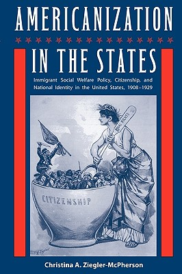 Americanization in the States By Ziegler-mcpherson, Christina A.