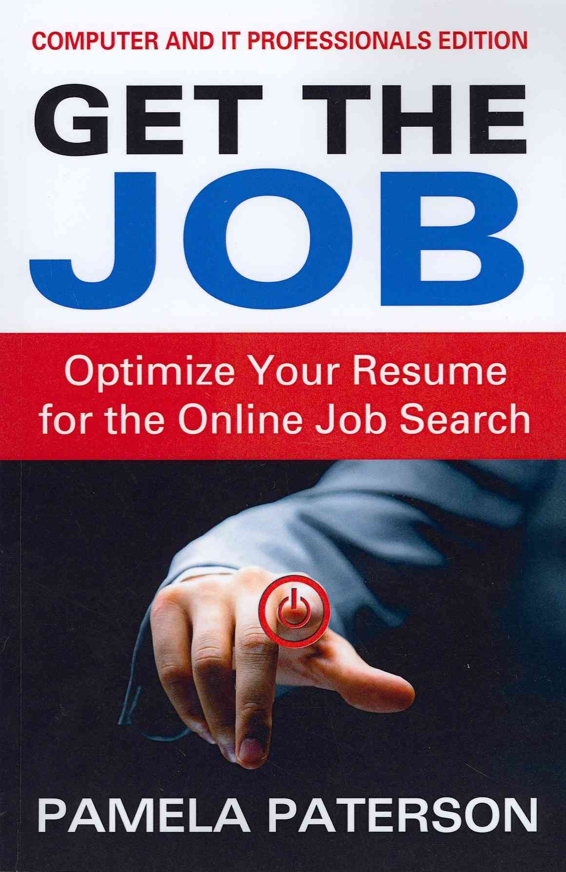 CreateSpace Get the Job: Optimize Your Resume for the Online Job Search by Paterson, Pamela [Paperback] at Sears.com