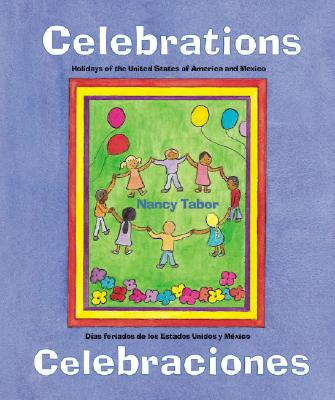 Celebrations/Celebraciones By Tabor, Nancy Maria Grande